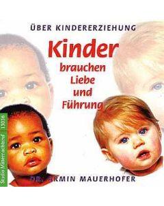 Kinder brauchen Liebe und Führung