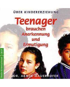 Teenager brauchen Anerkennung und Ermutigung