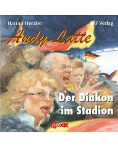 Andy Latte - Der Diakon im Stadion