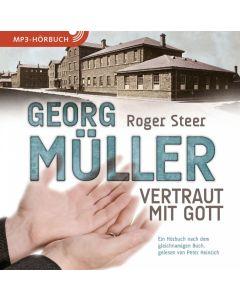 Georg Müller - Vertraut mit Gott - MP3-CD