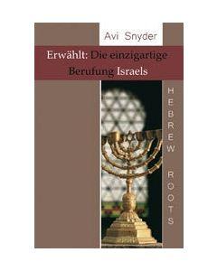 Erwählt: Die einzigartige Berufung Israels