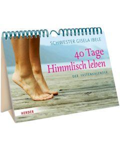 40 Tage Himmlisch leben - Der Fastenkalender