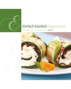 Einfach köstlich - Vegetarisch Band 7