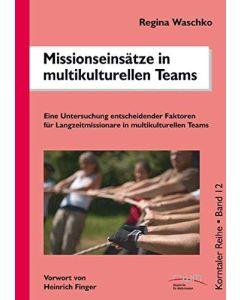 Missionseinsätze in multikulturellen Teams