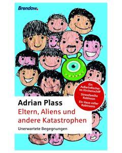 Eltern, Aliens und andere Katastrophen