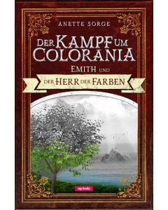 Der Kampf um Colorania: Emith und der Herr der Farben Bd.1