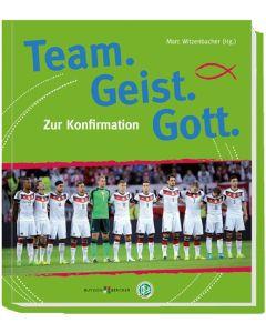 Team. Geist. Gott. - Zur Konfirmation