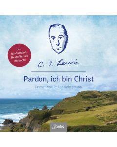 Pardon, ich bin Christ - Hörbuch