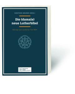 Die (damals) neue Lutherbibel