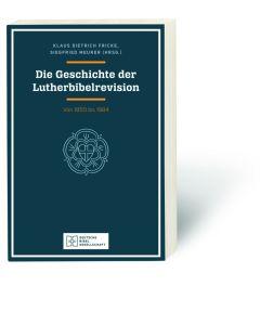 Die Geschichte der Lutherbibelrevision