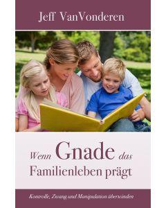 Wenn Gnade das Familienleben prägt