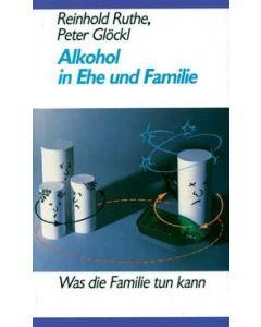 Alkohol in Ehe und Familie