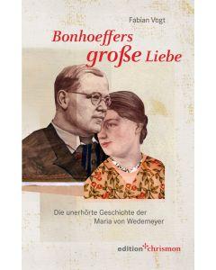 Bonhoeffers große Liebe