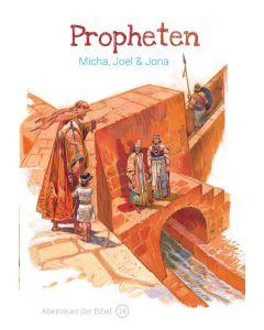 Propheten - Micha, Joel & Jona