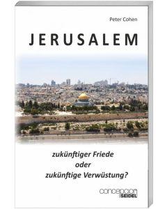 Jerusalem - zukünftiger Friede oder zukünftige Verwüstung?