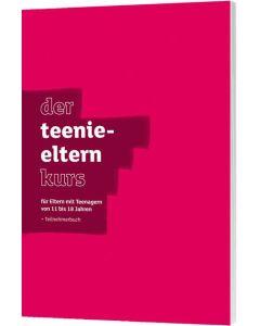 Der Teenie-Elternkurs - Teilnehmerbuch