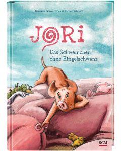 Jori - Das Schweinchen ohne Ringelschwanz