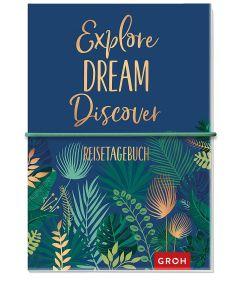 Explore Dream Discover Reisetagebuch