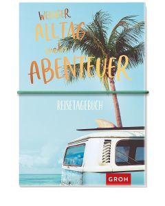 Weniger Alltag, mehr Abenteuer - Reisetagebuch