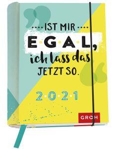 Ist mir egal, ich lass das jetzt so. 2021 - Buchkalender