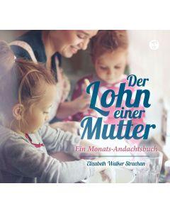 Der Lohn einer Mutter - Hörbuch (MP3-CD)