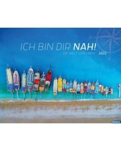 Ich bin dir nah! 2022 - Wandkalender