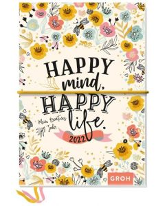 Happy mind, happy life. 2022 - Kreativbuchkalender
