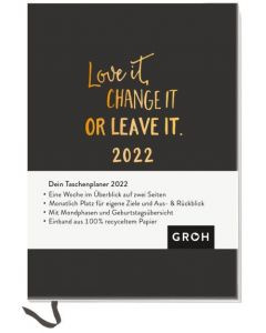 Love it, change it or leave it  - Taschenplaner 2022