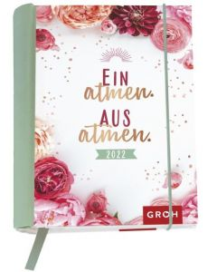 Einatmen. Ausatmen. 2022 - Buchkalender