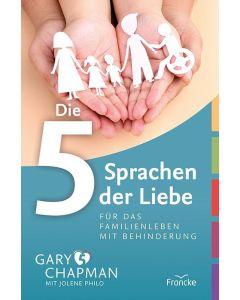 Die 5 Sprachen der Liebe für das Familienleben mit Behinderung