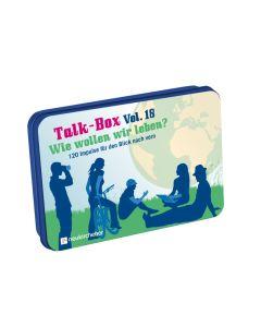 Talk-Box Vol.18 - Wie wollen wir leben?