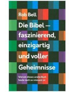 Die Bibel - faszinierend, einzigartig und voller Geheimnisse