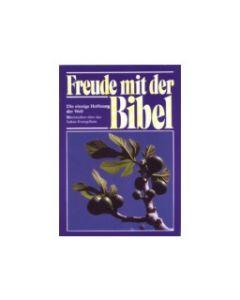 Freude mit der Bibel - Die einzige Hoffnung der Welt