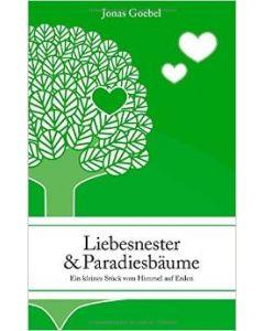 Liebesnester & Paradiesbäume