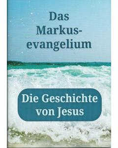 Das Markusevangelium  - Die Geschichte von Jesus