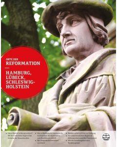 Orte der Reformation - Hamburg, Lübeck, Schleswig-Holstein
