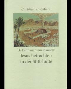Da kann man nur staunen - Jesus betrachten in der Stiftshütte